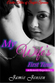 My Wife's First Time: A Hotwife Experience  by Jamie Jensen