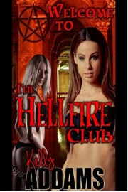 Welcome To The Hellfire Club by Kelly Addams