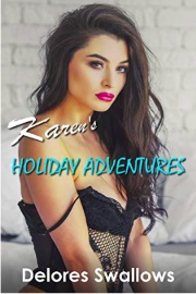 Karen's Holiday Adventures by Delores Swallows