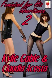 Feminized For His Inheritance: His Evil Aunt - Book 2 by Kylie Gable