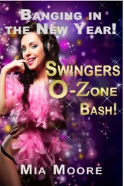 Banging In The New Year - Swingers O Zone Bash by Mia Moore