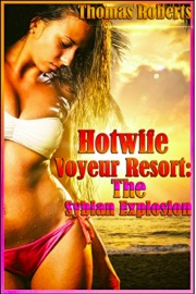 Hotwife Voyeur Resort: The Sybian Explosion by Thomas Roberts