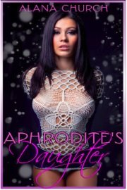 Aphrodite's Daughter by Alana Church