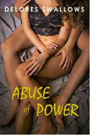 Abuse Of Power by Delores Swallows