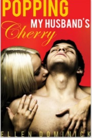 Popping My Husband's Cherry by Ellen Dominick