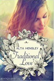 Traditional Love by Alta Hensley