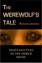 The Werewolf's Tale by Richard Jaccoma