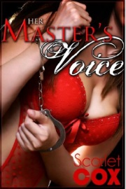 Her Master's Voice by Scarlet Cox