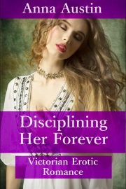 Disciplining Her Forever: Book 3 by Anna Austin