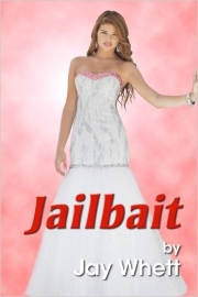 Jailbait by Jay Whett