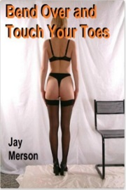 Bend Over and Touch Your Toes by Jay Merson