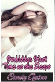 Forbidden First Time As She Sleeps  by Candy Quinn