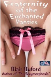 Fraternity Of The Enchanted Panties by Blair Buford