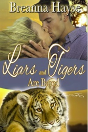 Liars And Tigers Are Bared by Breanna Hayse