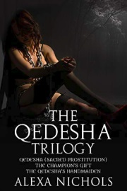 The Qedesha Trilogy by Alexa Nichols