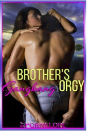 Brother's Gangbang Orgy by Pornelope