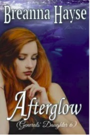 Afterglow: Generals' Daughter 6 by Breanna Hayse