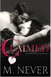 CLAIMED: Decadence After Dark Book 2 by M. Never