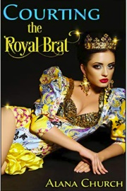 Courting The Royal Brat by Alana Church