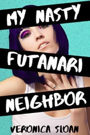 My Nasty Futanari Neighbor by Veronica Sloan