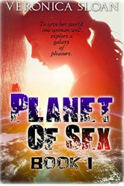 Planet Of Sex: Book 1 by Veronica Sloan