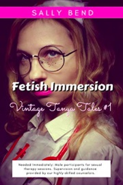 Fetish Immersion: Vintage Tanya Tales Book 1 by Sally Bend