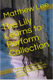 The Lily Learns To Perform Collection by Matthew Lee