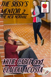 The Sissy's Mentor 2: The New Normal by Kylie Gable