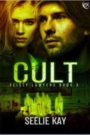 Cult: Feisty Lawyers Book 3 by Seelie Kay