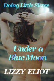 Doing Little Sister Under A Blue Moon by Lizzy Eliot