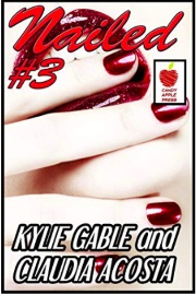 Nailed #3 The Pretty Boy by Kylie Gable