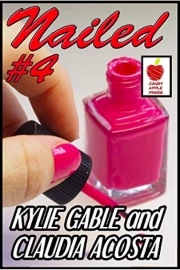 Nailed #4: Powers Of A Manicure  by Kylie Gable