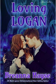 Loving LOGAN by Breanna Hayse