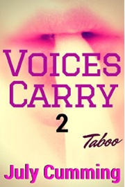 Voices Carry - 2 - Taboo  by July Cumming