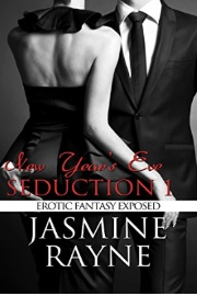 New Year's Eve Seduction 1: Erotic Fantasy Exposed by Jasmine Rayne