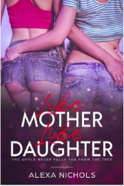 Like Mother, Like Daughter by Alexa Nichols
