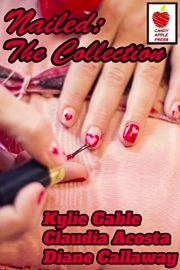 Nailed: The Collection by Kylie Gable