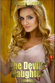The Devil's Daughter: Surrender: Book 3 Of The Devil's Daughter by Alana Church