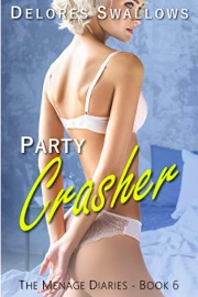 Party Crasher: Emma's First FFM Surprise (The Menage Diaries Book 6) by Delores Swallows