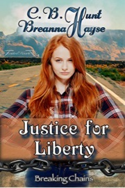 Justice For Liberty: Breaking Chains Book 1 by Breanna Hayse