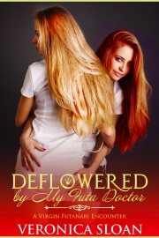 Deflowered By My Futa Doctor: A Virgin Futanari Encounter by Veronica Sloan