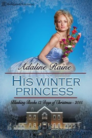 His Winter Princess: 12 Naughty Days of Christmas Book 7 by Adaline Raine