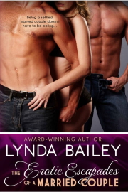 Erotic Escapades Of A Married Couple  by Lynda Bailey