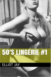 50's Lingerie #1 by Elliot Jay