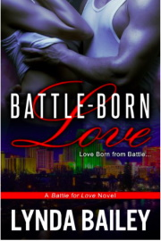 Battle-Born Love: Battle For Love Book 1 by Lynda Bailey