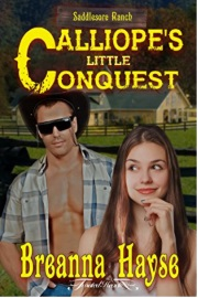 Calliope's Little Conquest: Saddlesore Ranch Book 1 by Breanna Hayse