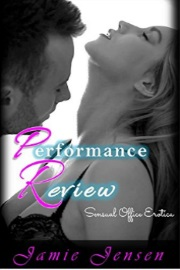 Performance Review: Sensual Office Erotica by Jamie Jensen