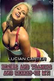 Bimbos And Trances And Cheers - Oh My! by Lucian Carter