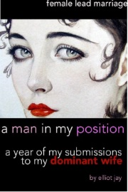 A Man In My Position: Book 1 by Elliot Jay