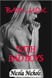 Bad Luck With Bad Boys by Nicola Nichols